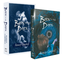 Born to the Dark [signed traycased hardcover] by Ramsey Campbell